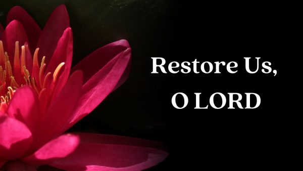 Restore Us, O LORD