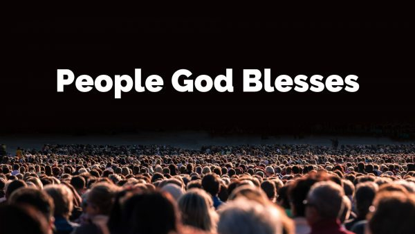 People God Blesses