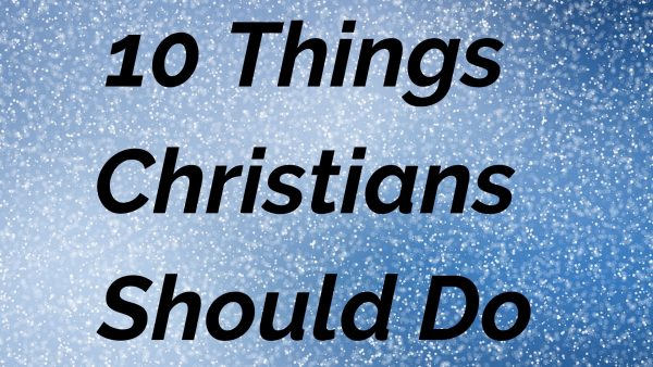 10 Things Christians Should Do