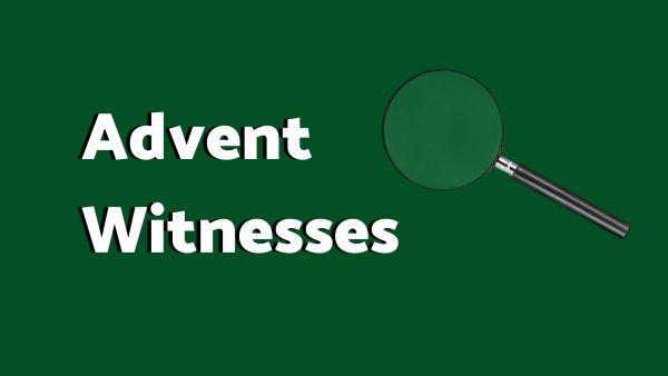 Advent Witnesses