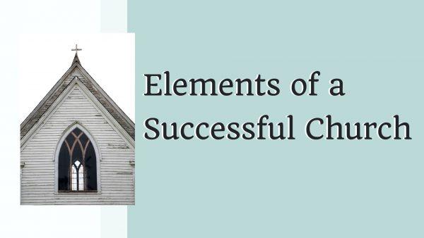 Elements of a Successful Church