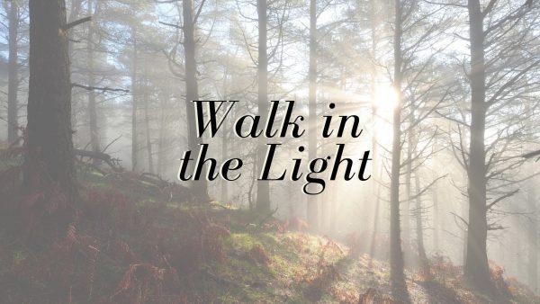 Walk in the Light