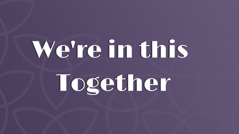 We\'re in this Together