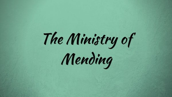 The Ministry of Mending