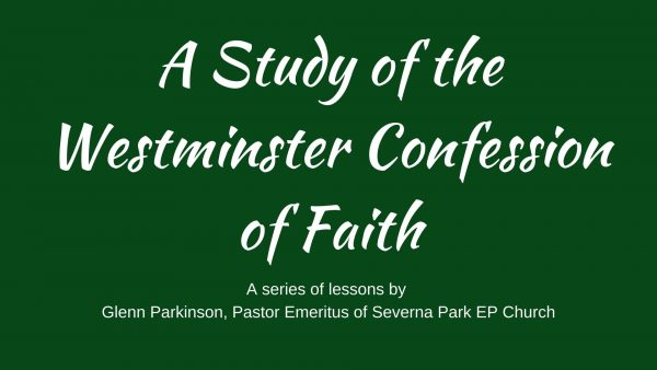 A Study of the Westminster Confession of Faith